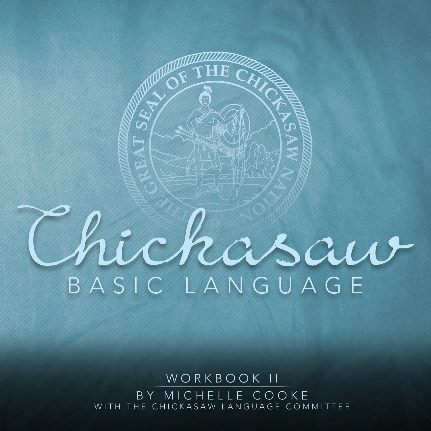 Chickasaw Basic Language Workbook II