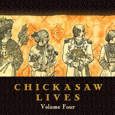 Chickasaw Lives Volume Four: Tribal Mosaic