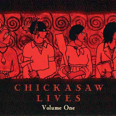 Chickasaw Lives Volume One: Explorations in Tribal History