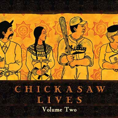 Chickasaw Lives Volume Two: Profiles and Oral Histories