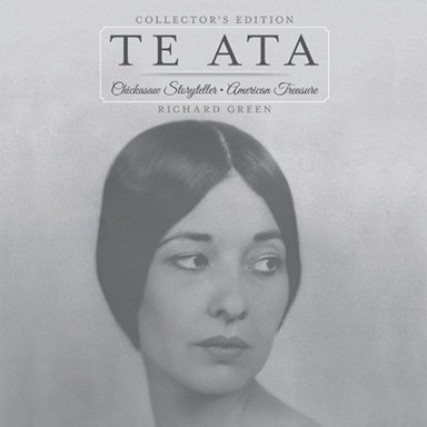 Te-Ata <br/>Chickasaw Storyteller • American Treasure <br/>Collector's Edition