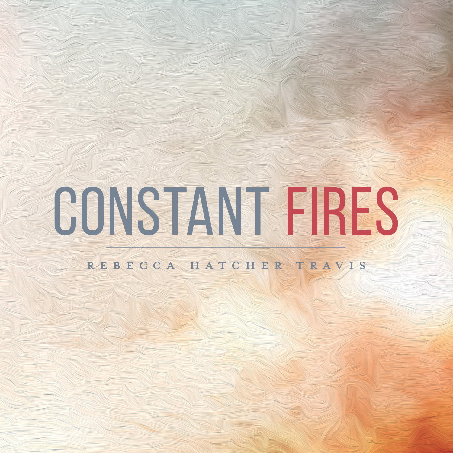 Constant Fires